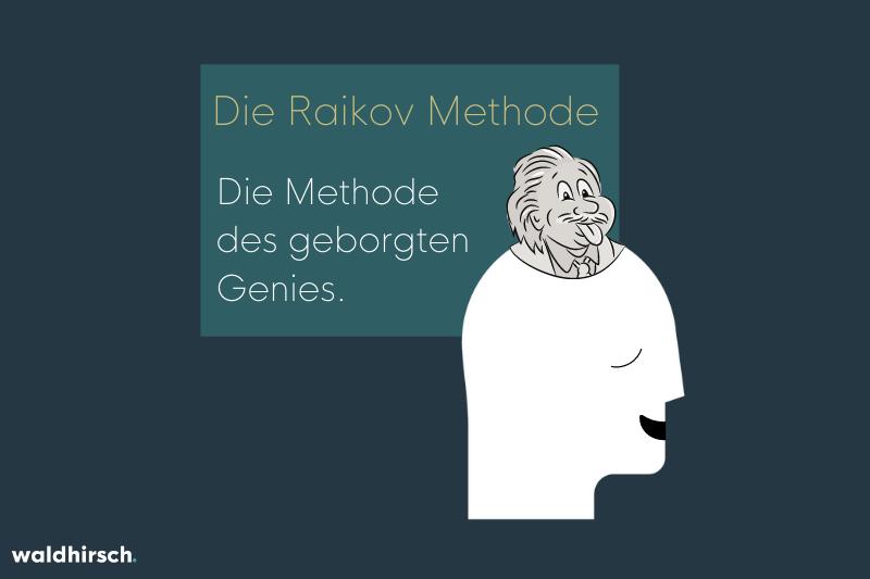 Grafik zur Raikov Methode als Methode des geborgten Genies