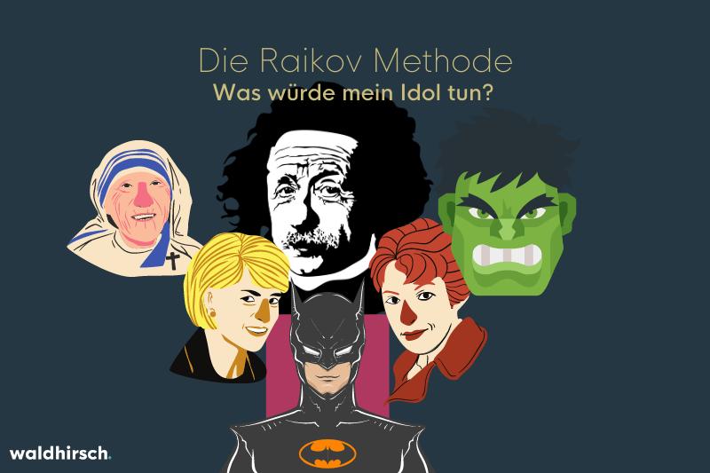 Grafik zur Raikov Methode mit der Frage was wuerde mein Idol tun